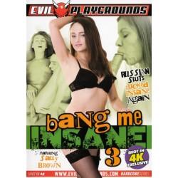 DVD BANG ME INSANE 3